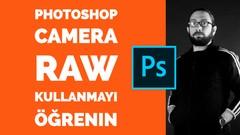 Bir Fotoğrafı  CameraRAW da Düzenlemeyi Öğrenin