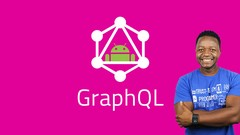 Build Modern, Flexible and Extensible API's with GraphQL and Apollo and Build a Full Android App as …