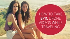 Master the simple tricks professionals use to get beautiful drone videos while you travel the world!