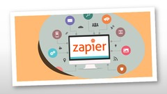 Zapier - The Easiest Way To Automate Work: 8 Course Bundle