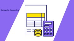 Learn the basics of Accounting including: cost classification, job costing, CVP analysis, budgeting, …