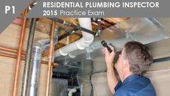 2015 Practice Exam - (P1) Residential Plumbing Inspector