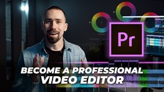 Video Editing in Adobe Premiere - From Beginner to Pro