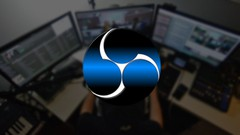OBS Studio Master Course: The Complete Guide to Streaming