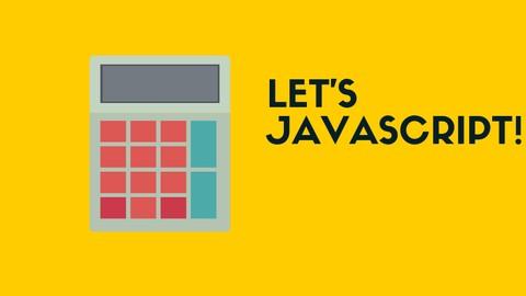 Let's JavaScript!  Newbie Friendly: Part 1