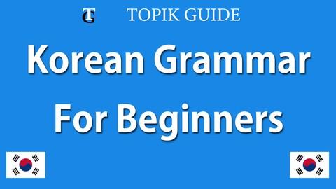Korean Grammar Crash Course (TOPIK Level 1 & 2)