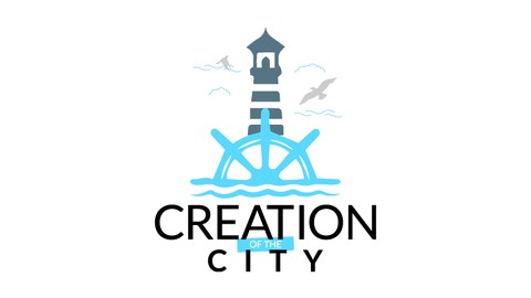 Creation of the City