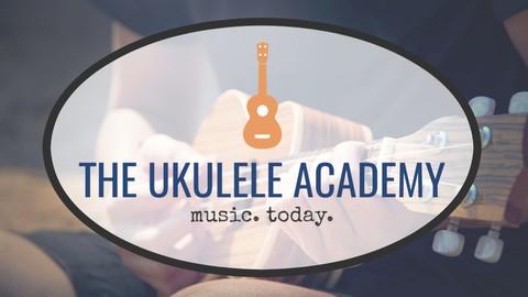 The Ukulele Academy: Play Music Today! (2021 Update) - Resonance School of Music