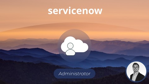 The Complete ServiceNow System Administrator Training Course