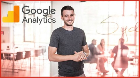 Ultimate Google Analytics course + 50 practical examples