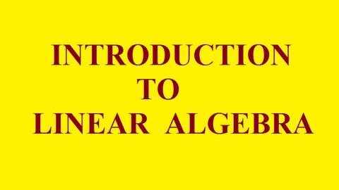 Linear Algebra :  Absolute Beginner
