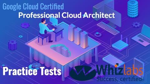 Google Cloud Professional Cloud Architect Practice Test
