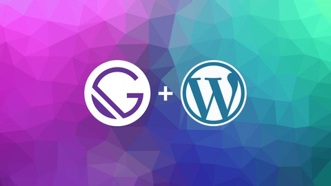 Gatsby JS: Build Gatsby static sites with React & WordPress