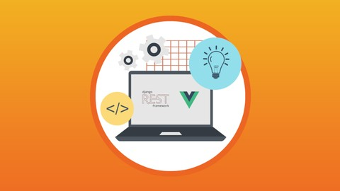 The Complete Guide to Django REST Framework and Vue JS