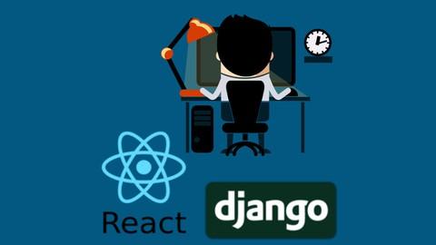 React & Django Full Stack: web app, backend API, mobile apps