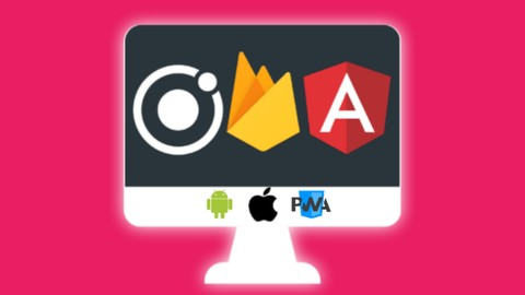 Ionic 4 Firebase with Angular-Build PWA, Native Android, iOS