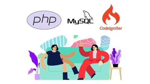 PHP MySQL & CodeIgniter: Complete Guide