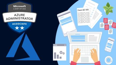 Microsoft AZ-103: Microsoft Azure Administrator [2021Update]
