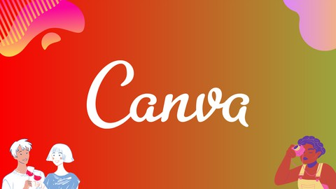 Canva Mastery Course: Complete Guide To Real-World Projects Coupon