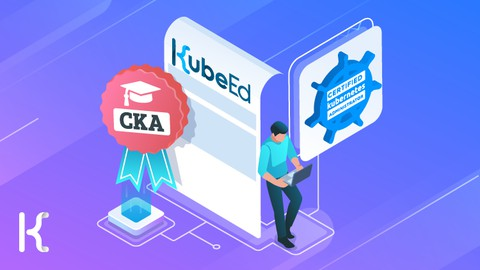 Ultimate CKA   Certified Kubernetes Administrator - NEW!