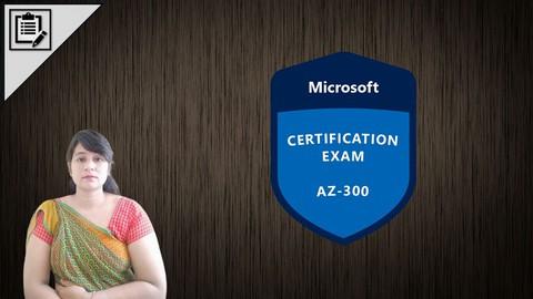 AZ-300 Azure Architecture Technologies Exam : Mock Test 2021