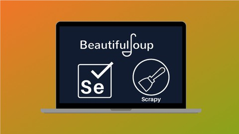 Web Scraping Course in Python: BS4, Selenium and Scrapy