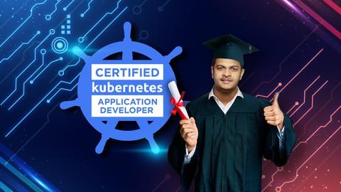 Kubernetes Certified Application Developer (CKAD) Exam-2021