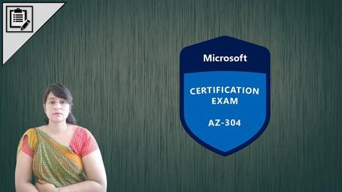 AZ-304 : Microsoft Azure Architect Design Practice Test 2021