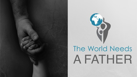 Netcurso-the-world-needs-a-father-an-introduction