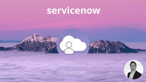 The Complete ServiceNow Developer Training Course