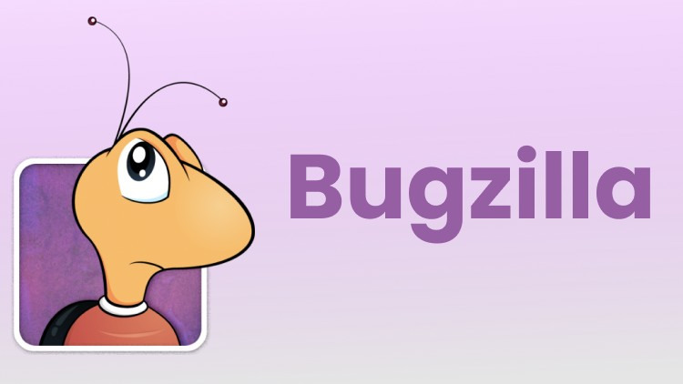 Complete Bugzilla Course for Beginners