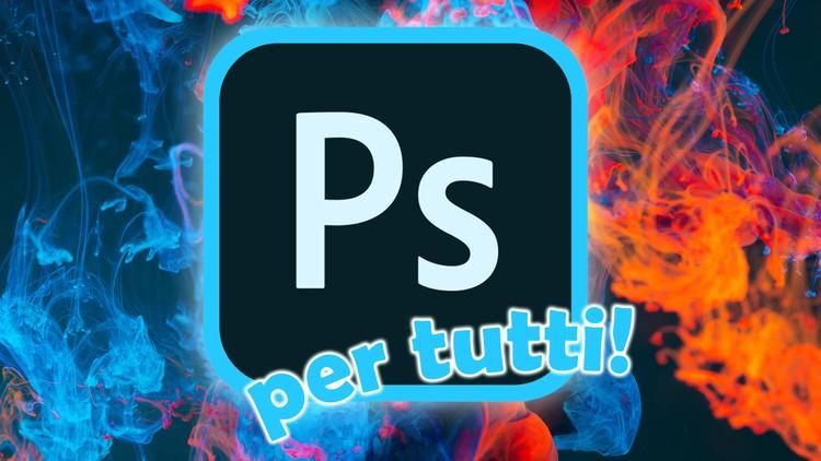 Adobe Photoshop CC per tutti! Il corso da ZERO ad AVANZATO!